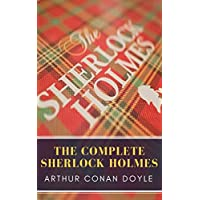 The Complete Sherlock Holmes (English Edition)