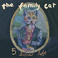 Five Lives Left: The Anthology by The Family Cat (2013-09-02)