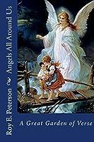 Angels All Around Us: A Great Garden of Verse