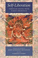 Self-Liberation through Seeing with Naked Awareness by Unknown(2010-11-16)