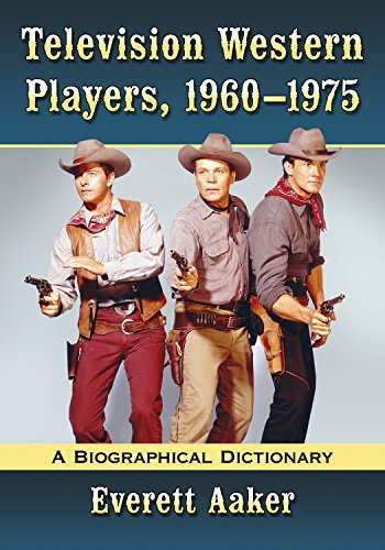 Television Western Players, 1960-1975: A Biographical Dictionary (English Edition)
