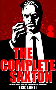[Lahti, Eric]のThe Complete Saxton (English Edition)