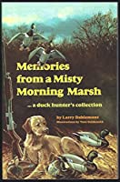 Memories from a Misty Morning Marsh: A Duck Hunter's Collection