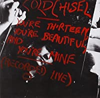 You're Thirteen You're Beautiful & You're Mine by Cold Chisel (2011-05-03)