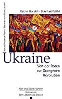 Ukraine: Von der Roten zur Orangenen Revolution