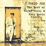 Tokyo Joe: Best of by Bryan Ferry & Roxy Music