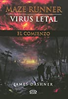 Virus Letal/ The Maze Runner (Maze Runner Trilogy)