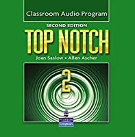 Top Notch (2E) Level 2 Class Audio Program