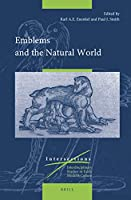 Emblems and the Natural World (Intersections: Interdisciplinary studies in early modern culture)