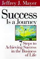 Success Is a Journey: 7 Steps to Achieving Success in the Business of Life【洋書】 [並行輸入品]