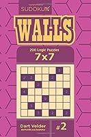 Sudoku Walls: 200 Logic Puzzles 7x7
