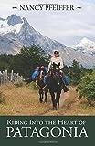 パタゴニア Riding into the Heart of Patagonia