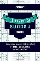 Le livre de Sudoku pour s'occuper quand votre enfant regarde son dessin animé préféré