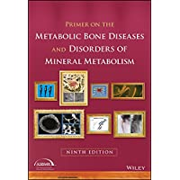 Primer on the Metabolic Bone Diseases and Disorders of Mineral Metabolism (English Edition)