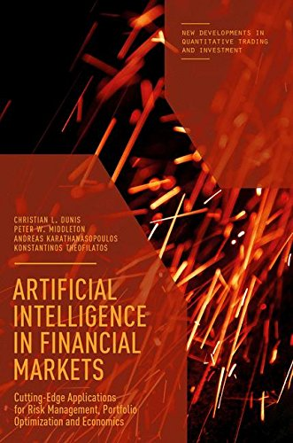Download Artificial Intelligence in Financial Markets: Cutting Edge Applications for Risk Management, Portfolio Optimization and Economics (New Developments in Quantitative Trading and Investment) 1137488794