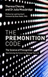 The Premonition Code: Science of Precognition, How Sensing Future Can Change Your Life Watkins Publishing
