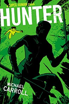 Hunter (The New Heroes/Quantum Prophecy series) by [Carroll, Michael]