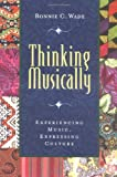 Thinking Musically: Experiencing Music, Expressing Culture (Global Music Series, 1)