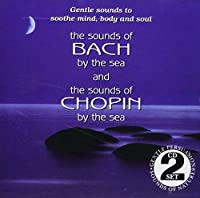 Sounds of Bach By the Sea/Sounds of Chipin By the