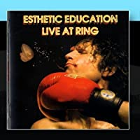 Live at Ring by Esthetic Education