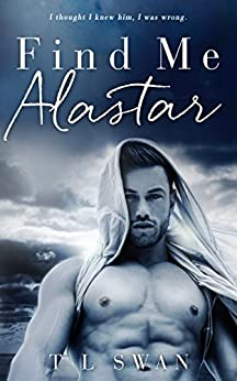 Find Me Alastar by [Swan, T L]