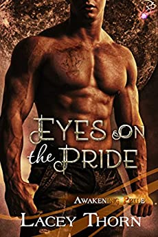 Eyes on the Pride (Awakening Pride Book 8) by [Thorn, Lacey]