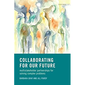 Collaborating for Our Future: Multistakeholder Partnerships for Solving Complex Problems