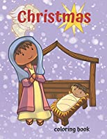Christmas Coloring Book: Fun Christmas Gift for Children of all Ages