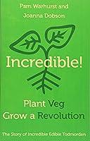 Incredible! Plant Veg, Grow a Revolution