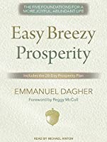 Easy Breezy Prosperity: The Five Foundations for a More Joyful Abundant Life [並行輸入品]