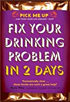 Fix Your Drinking Problem in 2 Days (Pick Me Up)