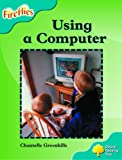 Oxford Reading Tree: Stage 9: Fireflies: How to Use a Computer