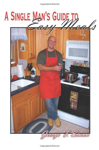 Download A Single Man's Guide to Easy Meals 1420875566
