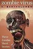Zombie Virus - Three Zombie Short Stories