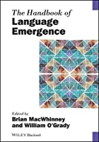 The Handbook of Language Emergence (Blackwell Handbooks in Linguistics)
