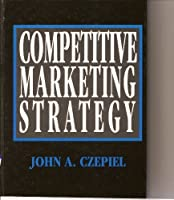 Competitive Marketing Strategy (The Prentice-Hall Series in Marketing)