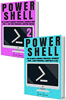 Powershell: The Complete Ultimate Windows Powershell Beginners Guide. Learn Powershell Scripting In A Day! (Powershell scripting guide, Windows Powershell ... Javascript, Command line, C++, SQL) by [Jones, Jack]