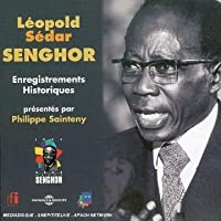 Historical Recordings Selected By Philippe by Leopold Sedar Senghor