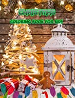 Christmas Coloring Book for Kids: Santa, Snowmen, Gingerbread, Candy Cane, Snowflakes, Hot Cocoa and a Very Merry Christmas Coloring for Children of All Ages