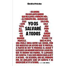 Yo os salvaré a todos (Spanish Edition)