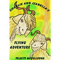 Charlie And Isabella's Flying Adventure (Charlie And Isabella's Magical Adventures) (English Edition)