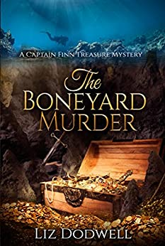 The Boneyard Murder: A Captain Finn Treasure Mystery (Captain Finn Treasure Mysteries Book 5) by [Dodwell, Liz]