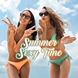 Summer Sexy Time: Ibiza Summer, Zen Chillout, Sexy Vibes, Deep Relaxing Beats, Ambient Chill Out