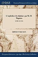 L'Orphelin Et Les Dunkars: Par Mr. H. Magnien; Tome Second