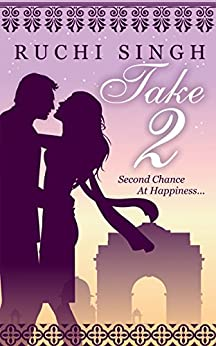 Take 2: Romance: Second Chance At Happiness by [Singh, Ruchi]