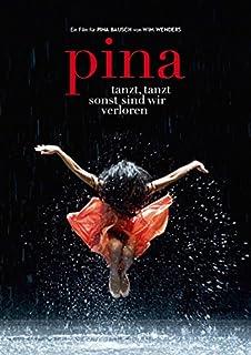 Pina ピナ・バウシュ 踊り続けるいのち(ヴィム・ヴェンダース)