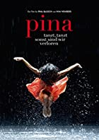 思わず部屋で踊りだして、足の小指を強打した『Pina/ピナ・バウシュ 踊り続ける命』