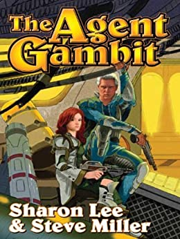 The Agent Gambit (Liaden Universe combo volumes Book 2) by [Lee, Sharon, Miller, Steve]
