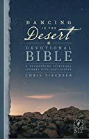 Dancing in the Desert Devotional Bible: New Living Translation, A Refreshing Spiritual Journey With God's People
