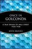 Once in Golconda: A True Drama of Wall Street 1920-1938 (Wiley Investment Classics)